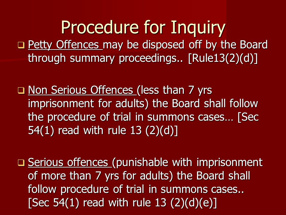 Procedure for Inquiry Petty Offences may be disposed off by the Board through summary proceedings.. [Rule13(2)(d)]
